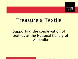 Treasure a Textile Supporting the conservation of textiles at the National Gallery of Australia