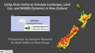 Using Alces Online to Simulate Landscape, Land Use, and Wildlife Dynamics in New Zealand