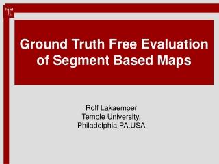 Ground Truth Free Evaluation of Segment Based Maps