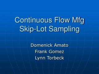 Continuous Flow Mfg Skip-Lot Sampling