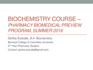 BIOCHEMISTRY COURSE –  PHARMACY BIOMEDICAL PREVIEW PROGRAM, SUMMER 2016