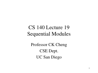 CS 140 Lecture 19 Sequential Modules