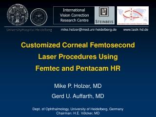 Customized Corneal Femtosecond  Laser Procedures Using  Femtec and Pentacam HR