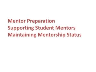 Mentor Preparation Supporting Student Mentors Maintaining Mentorship Status