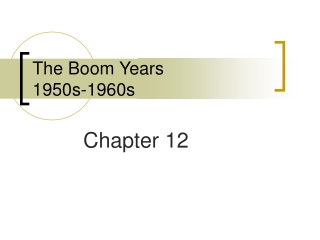 The Boom Years 1950s-1960s