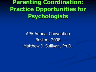 Parenting Coordination: Practice Opportunities for Psychologists