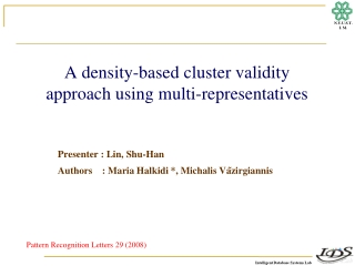 A density-based cluster validity approach using multi-representatives