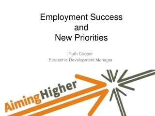 Employment Success  and  New Priorities
