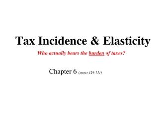 Tax Incidence & Elasticity