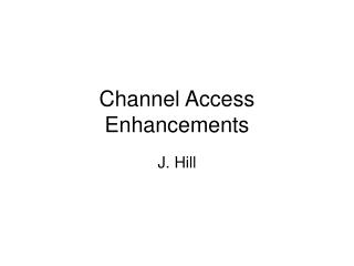 Channel Access Enhancements