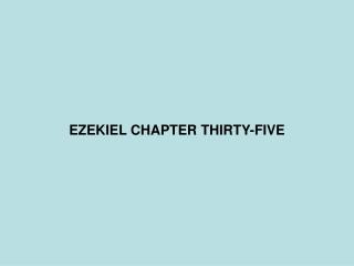 EZEKIEL CHAPTER THIRTY-FIVE