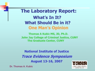 National Institute of Justice Trace Evidence Symposium August 13-16, 2007