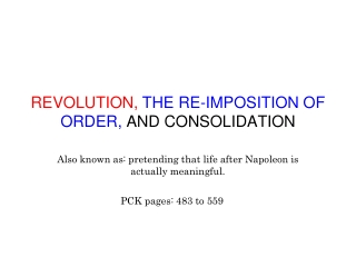 REVOLUTION, THE RE-IMPOSITION OF ORDER,  AND CONSOLIDATION