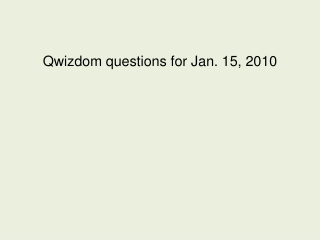 Qwizdom questions for Jan. 15, 2010
