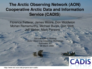 The Arctic Observing Network (AON) Cooperative Arctic Data and Information Service (CADIS )