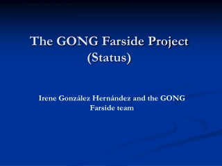 The GONG Farside Project (Status)