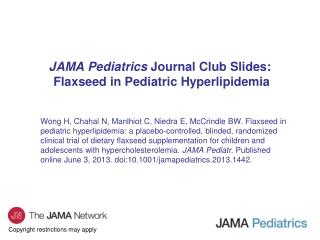 JAMA Pediatrics  Journal Club Slides:  Flaxseed in Pediatric Hyperlipidemia