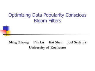 Optimizing Data Popularity Conscious Bloom Filters
