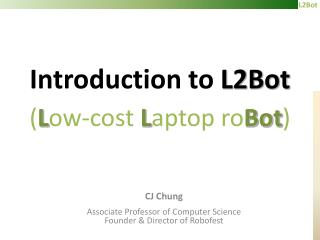 Introduction to  L2Bot ( L ow-cost  L aptop ro Bot )