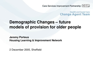 Demographic Changes – future models of provision for older people