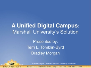 A Unified Digital Campus :  Marshall University's Solution