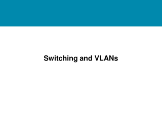 Switching and VLANs