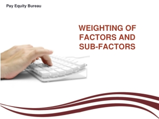 WEIGHTING OF FACTORS  and  Sub-Factors