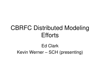 CBRFC Distributed Modeling Efforts