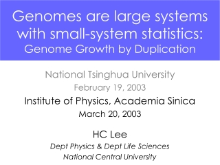 Genomes are large systems with small-system statistics:   Genome Growth by Duplication