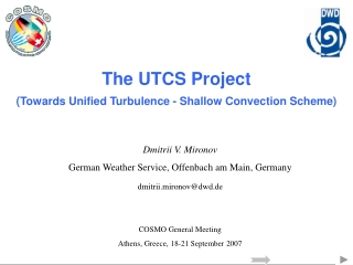 The UTCS Project ( Towards Unified Turbulence - Shallow Convection Scheme)