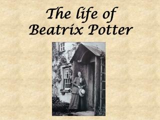 The life of Beatrix Potter