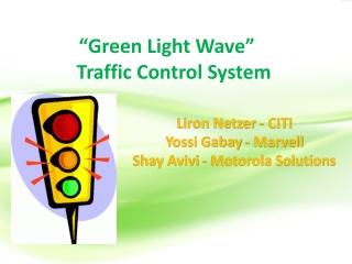 """Green Light Wave"" Traffic Control System"