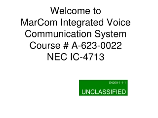 Welcome to MarCom Integrated Voice  Communication System Course # A-623-0022 NEC IC-4713