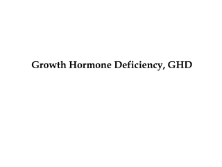 Growth Hormone Deficiency, GHD
