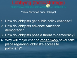 How do lobbyists get public policy changed? How do lobbyists advance American democracy?