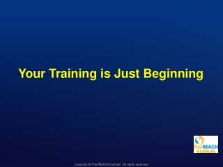 Your Training is Just Beginning