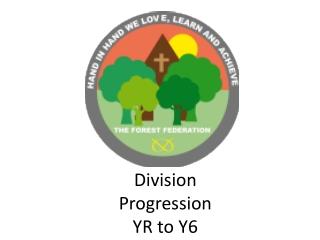 Division   Progression  YR to Y6