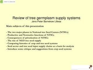 Review of tree germplasm supply systems Jens-Peter Barnekow Lillesø