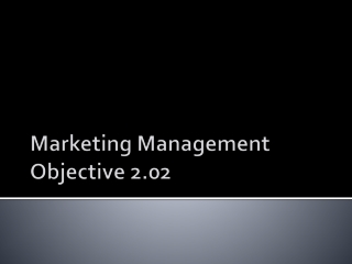 Marketing Management Objective 2.02