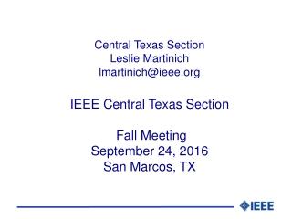 Central Texas Section  Leslie Martinich lmartinich@ieee