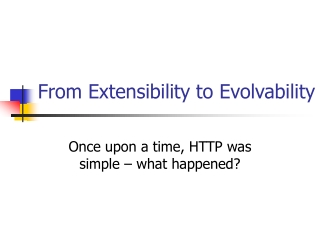 From Extensibility to Evolvability