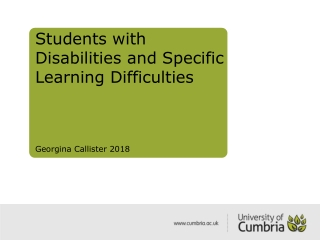 Students with  Disabilities and Specific Learning Difficulties Georgina Callister 2018
