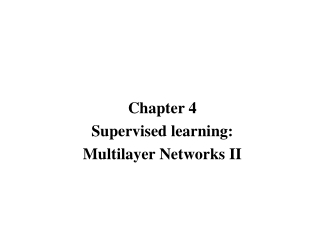 Chapter 4 Supervised learning: Multilayer Networks II