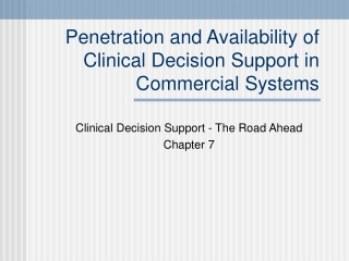 Penetration and Availability of Clinical Decision Support in Commercial Systems