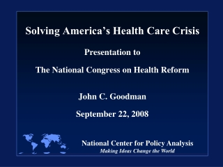National Center for Policy Analysis Making Ideas Change the World