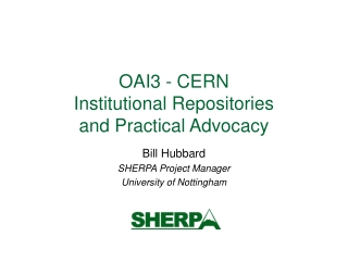 OAI3 - CERN Institutional Repositories  and Practical Advocacy