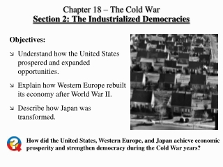 Chapter 18 – The Cold War Section 2: The Industrialized Democracies