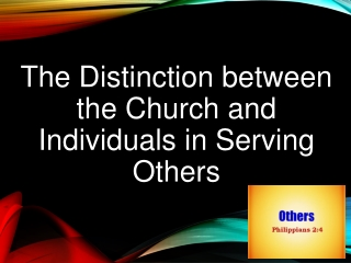 The Distinction between the Church and Individuals in Serving Others