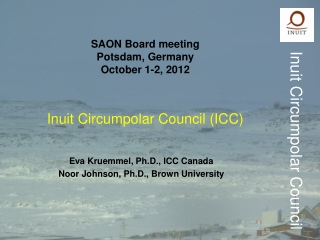 SAON Board meeting Potsdam, Germany October 1-2, 2012 Inuit Circumpolar Council (ICC)