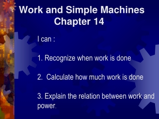 Work and Simple Machines              Chapter 14